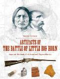 Artifacts of the Battle of Little Big Horn Custer the 7th Cavalry & the Lakota & Cheyenne Warriors