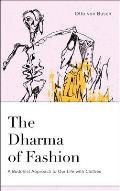 The Dharma of Fashion: A Buddhist Approach to Our Life with Clothes