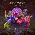 Eric Wert: Stil Life
