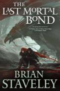 Last Mortal Bond Chronicle of the Unhewn Throne Book 3