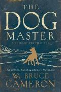 Dog Master A Novel of the First Dog