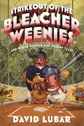 Strikeout of the Bleacher Weenies