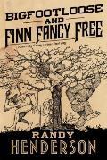 Bigfootloose and Finn Fancy Free: A Darkly Funny Urban Fantasy