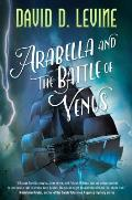Arabella and the Battle of Venus: The Adventures of Arabella Ashby # 2