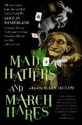 Mad Hatters & March Hares All New Stories from the World of Lewis Carrolls Alice in Wonderland
