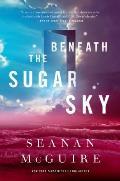 Beneath the Sugar Sky Wayward Children Book 3