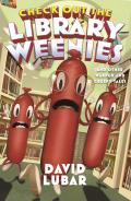 Check Out the Library Weenies: And Other Warped and Creepy Tales