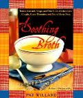 Soothing Broth Soups Tonics & Other Cu