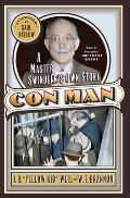Con Man: A Master Swindler's Own Story