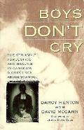 Boys Dont Cry The Struggle For Justice &