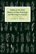 Essays on the Early History of Plant Pathology and Mycology in Canada