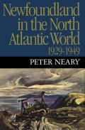 Newfoundland in the North Atlantic World, 1929-1949