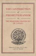 The Contribution of Presbyterianism to the Maritime Provinces of Canada