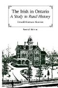 The Irish in Ontario: A Study in Rural History, Second Edition