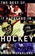 Best Of It Happened In Hockey