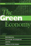 The Green Economy: Environment, Sustainable Development and the Politics of the Future