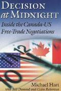Decision at Midnight Inside the Canada Us Free Trade Negotiations