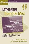 Emerging from the Mist: Studies in Northwest Coast Culture History
