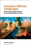 Canada's Official Languages: Policy Versus Work Practice in the Federal Public Service