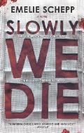 Slowly We Die