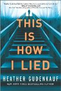 This Is How I Lied A Novel
