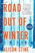 Road Out of Winter A Novel