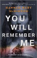 You Will Remember Me A Novel