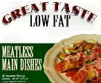 Meatless Main Dishes Great Taste Low Fat