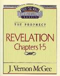 Thru the Bible Vol. 58: The Prophecy (Revelation 1-5)