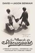Miracle in Shreveport A Memoir of Baseball Fatherhood & the Stadium That Launched a Dream