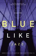 Blue Like Jazz Nonreligious Thoughts on Christian Spirituality