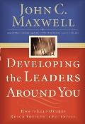 Developing the Leaders Around You How to Help Others Reach Their Full Potential