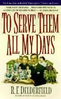 To Serve Them All My Days