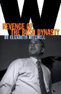 W Revenge Of The Bush Dynasty