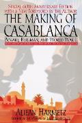 Making of Casablanca Bogart Bergman & World War II