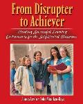 From disrupter to achiever