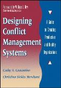 Designing Conflict Management Systems A Guide to Creating Productive & Healthy Organizations