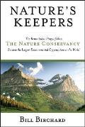 Natures Keepers The Remarkable Story of How the Nature Conservancy Became the Largest Environmental Organization in the World