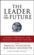 Leader of the Future 2 Visions Strategies & Practices for the New Era