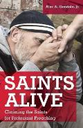 Saints Alive: Claiming the Saints for Protestant Preaching