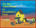 Journey: The Big Yellow House on Grandfather's Farm