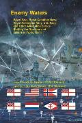 Enemy Waters: Royal Navy, Royal Canadian Navy, Royal Norwegian Navy, U.S. Navy, and other Allied Mine Forces battling the Germans an