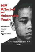 HIV Affected & Vulnerable Youth Prevention Issues & Approaches