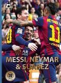 Messi Neymar & Suarez The Magnificent Three of Barcelona