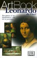 Leonardo Da Vinci The Genius of the Renaissance His Life in Paintings