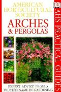 Arches & Pergolas Ahs Practical Guides