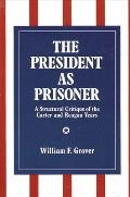 President As Prisoner A Structural Criti