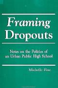 Framing Dropouts Notes on the Politics of an Urban High School