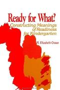 Ready for What: Constructing Meanings of Readiness for Kindergarten