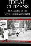Ideal Citizens: The Legacy of the Civil Rights Movement